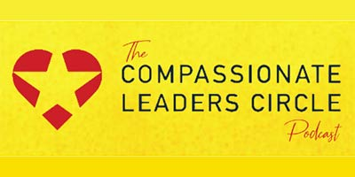 Compassionate Leaders Circle Podcast with Colin Ambrose